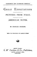 Charles Dickens' Works: Great expectations. Italy and America
