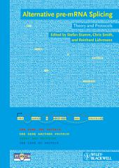 Alternative pre-mRNA Splicing: Theory and Protocols