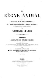 Le Règne Animal Distribué D'après Son Organisation: Pour Servir de Base À L'histoire Naturelle Des Animaux Et D'introduction À L'anatomie Comparée, Volume 1