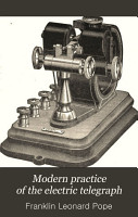 Modern Practice of the Electric Telegraph PDF