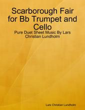 Scarborough Fair for Bb Trumpet and Cello - Pure Duet Sheet Music By Lars Christian Lundholm