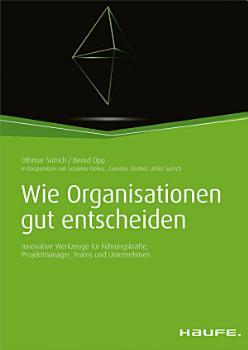 Wie Organisationen gut entscheiden PDF
