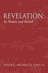 Revelation: Its Nature and Record