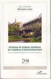 Actions et enjeux spatiaux en matière d'environnement: De la contestation écologiste aux mesures de protection