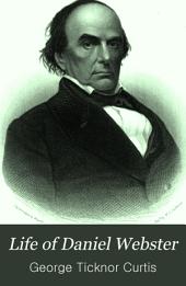 Life of Daniel Webster: Volume 2