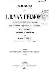 Commentaire de J. B. Van Helmont, seigneur de Mérode, Royenborch, Oirschot, Pellines, etc., sur un livre d'Hippocrate, intitulé : Peri Trophis