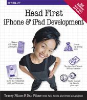 Head First iPhone and iPad Development: A Learner's Guide to Creating Objective-C Applications for the iPhone and iPad, Edition 3