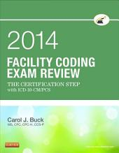 Facility Coding Exam Review 2014 - E-Book: The Certification Step with ICD-10-CM/PCS
