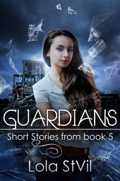 Guardians: Short Stories, Book 5
