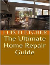 The Ultimate Home Repair Guide