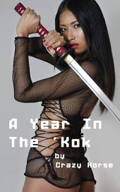 A Year in the 'Kok: A Novel of Bangkok Nights