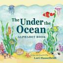 The Under the Ocean Alphabet Book PDF