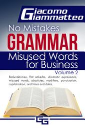 No Mistakes Grammar Volume II: Misused Words for Business