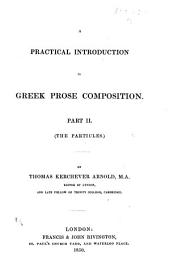 A Practical Introduction to Greek Prose Composition Part II. The Particles