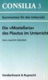"""Die """"Mostellaria"""" des Plautus im Unterricht"""