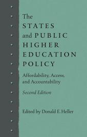 The States and Public Higher Education Policy: Affordability, Access, and Accountability, Edition 2