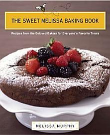 The Sweet Melissa Baking Book