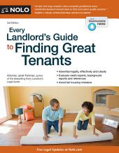 Every Landlord's Guide to Finding Great Tenants: Edition 3