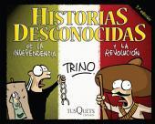 Historias desconocidas de la Independencia y la Revolución