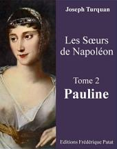 Les Soeurs de Napoléon Tome 2 : Pauline