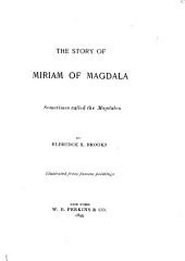 The Story of Miriam of Magdala: Sometimes Called the Magdalen