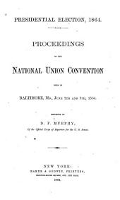 Proceedings of the ... Republican National Conventions: Volume 1864