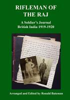 Rifleman of the Raj a Soldier s Journal British India 1919 1920 PDF