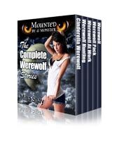 Mounted by a Monster: The Complete Werewolf Stories (Shifter Paranormal Boxed Set)