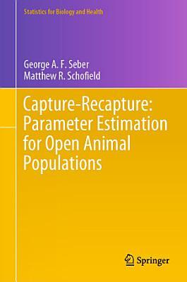 Capture-Recapture: Parameter Estimation for Open Animal Populations