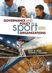 Governance and Policy in Sport Organizations: Edition 4