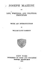Joseph Mazzini: His Life, Writings, and Political Principles