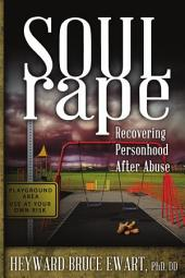 Soul Rape: Recovering Personhood After Abuse