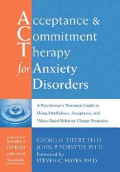 Acceptance Commitment Therapy For Anxiety Disorders Book PDF
