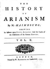 The History of Arianism: Volume 2