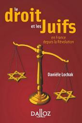 Le droit et les juifs. En France depuis la Révolution