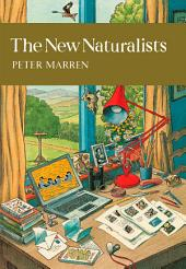 The New Naturalists (Collins New Naturalist Library, Book 82)