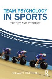 Team Psychology in Sports: Theory and Practice