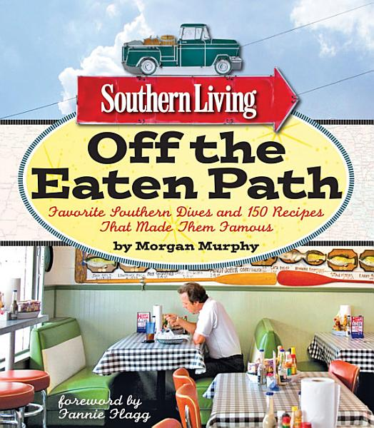 Download Southern Living Off the Eaten Path Book