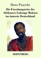 Die Forschungsreise des Afrikaners Lukanga Mukara ins innerste Deutschland PDF