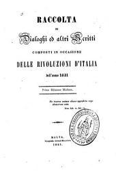 Raccolta di dialoghi ed altri scritti composti in occasione delle rivoluzioni d'Italia dell'anno 1831