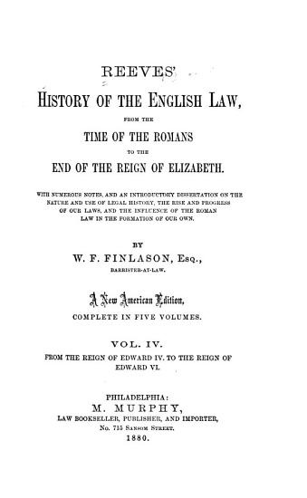 Reeves  History of the English Law  from the Time of the Romans to the End of the Reign of Elizabeth  1603  PDF