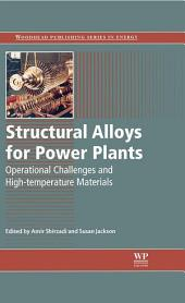 Structural Alloys for Power Plants: Operational Challenges and High-Temperature Materials