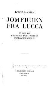 Jomfruen fra Lucca: en Bog om Frederik den Fjerdes Ungdomskaerlighed
