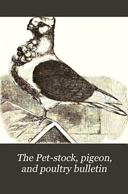 The Pet stock  Pigeon  and Poultry Bulletin PDF