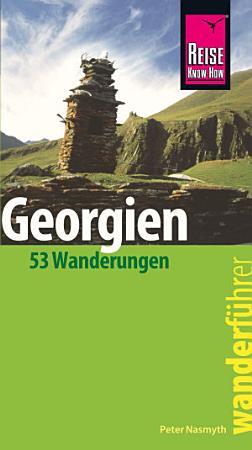Reise Know How Wanderf  hrer Georgien   53 Wanderungen   PDF