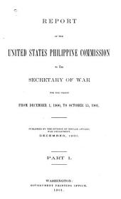 Report of the Philippine Commission to the Secretary of War ... 1900-1915: Parts 1-2