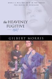 The Heavenly Fugitive (House of Winslow Book #27)
