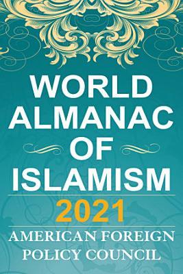 The World Almanac of Islamism 2021 PDF