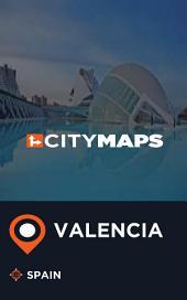 City Maps Valencia Spain