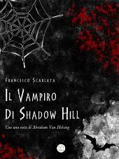 Il vampiro di Shadow Hill - Con una nota di Abraham Van Helsing